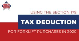 Section 179 Tax Deductions for Forklifts